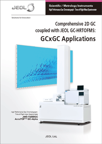 Comprehensive 2D GCcoupled with JEOL GC-HRTOFMS:GCxGC Applications
