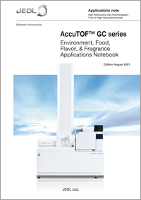 AccuTOF(TM) GC series Environment, Food, Flavor, & Fragrance Applications Notebook