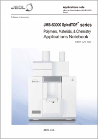 JMS-S3000 SpiralTOF(TM) series Polymers, Materials, & Chemistry Applications Notebook