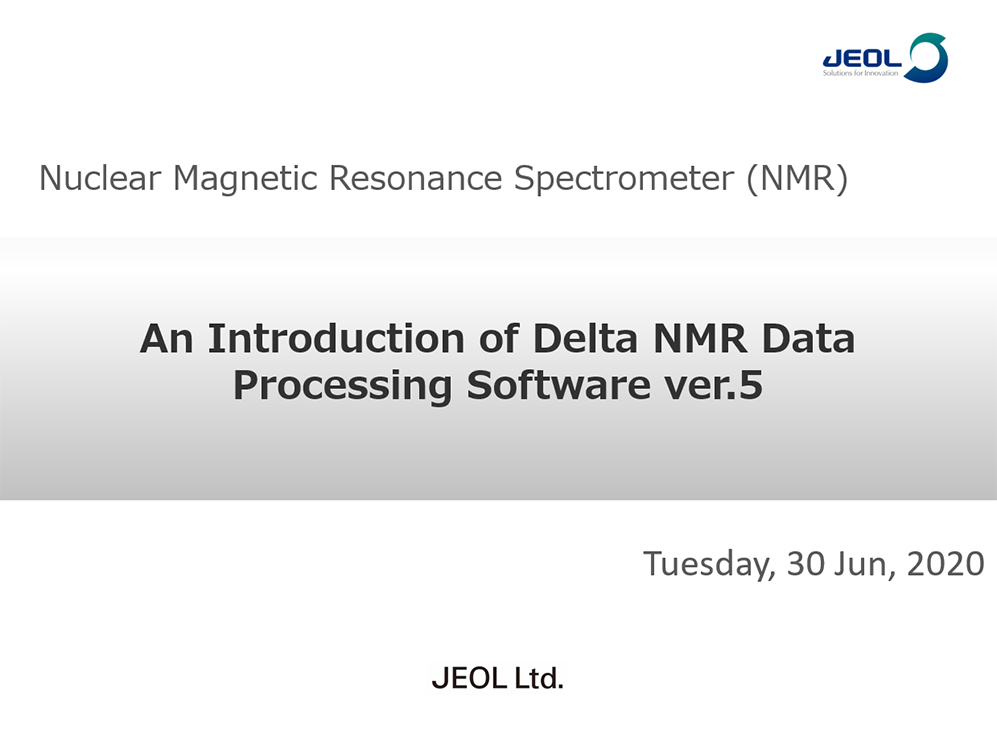 An Introduction of Delta NMR Data Processing Software ver.5